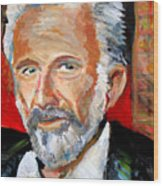 The Most Interesting Man In The World Wood Print by Jon Baldwin  Art