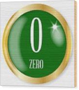 0 For Zero Wood Print