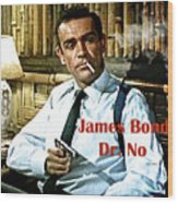 007, James Bond, Sean Connery, Dr No Wood Print