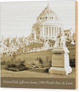 1904 Worlds Fair, Festival Hall, Jefferson Statue Wood Print