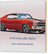 1970 Chevelle Ss454 Wood Print
