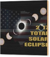 2017 Total Solar Eclipse Across America Wood Print
