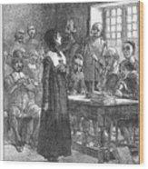 Anne Hutchinson (1591-1643) Wood Print