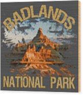Badlands National Park Wood Print