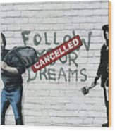 Banksy - The Tribute - Follow Your Dreams - Steve Jobs Wood Print