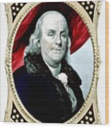Ben Franklin - Two Wood Print