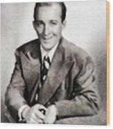 Bing Crosby, Hollywood Legend By John Springfield Wood Print