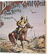 Buffalo Bill: Poster, 1893 Wood Print
