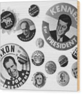 Campaign Buttons Wood Print