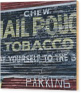 Chew Mail Pouch Tobacco Ad Wood Print