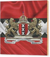 Coat Of Arms Of Amsterdam Over Flag Of Amsterdam Wood Print