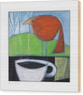 Coffee With Red Bird Wood Print