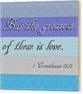 1 Corinthians 13 Wood Print