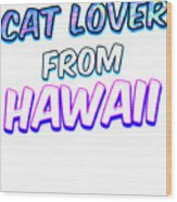 Dog Lover From Hawaii Wood Print
