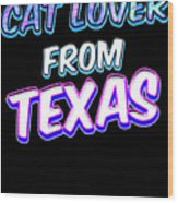 Dog Lover From Texas Wood Print