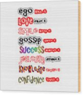 Ego Love Smile Gossip Success Jealousy Knowledge Confidence Wisdom Words Quote Pillows Tshirts Curta Wood Print