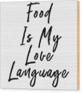 Food Love Language- Art By Linda Woods Wood Print