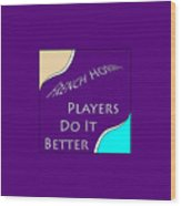 French Horn Players Do It Better 5645.02 Wood Print