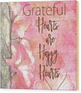 Grateful Hearts Wood Print