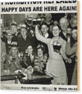 Happy Days Are Here Again Wood Print