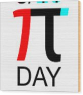 Happy Tau And Pi Day Wood Print