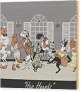 Hep hounds Wood Print