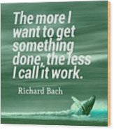 Inspirational Timeless Quotes - Richard Bach Wood Print