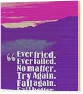 Inspirational Timeless Quotes - Samuel Beckett Wood Print