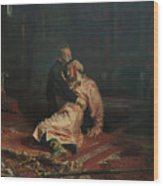 Ivan The Terrible And His Son Ivan On November 16, 1581 Wood Print