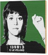 Jane Fonda Mug Shot - Green Wood Print
