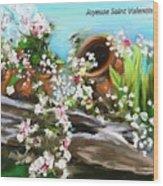 Joyeuse Saint Valentin  Wood Print
