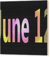 June 12 Wood Print