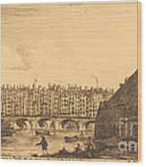 Le Pont-au-change, Paris, Vers 1784 Wood Print