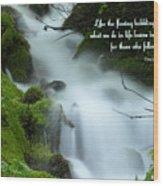 Like The Flowing Babbling Brook... Wood Print