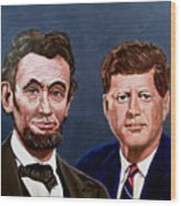Lincoln And Kennedy Wood Print