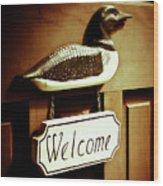 Loon Welcome Sign On Cottage Door Wood Print