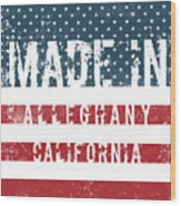 Made In Alleghany, California Wood Print