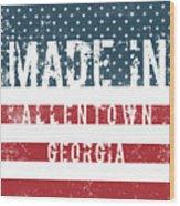 Made In Allentown, Georgia Wood Print
