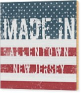 Made In Allentown, New Jersey Wood Print