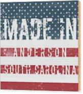 Made In Anderson, South Carolina Wood Print