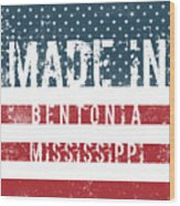 Made In Bentonia, Mississippi Wood Print