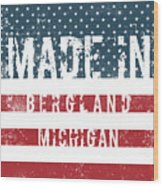 Made In Bergland, Michigan Wood Print
