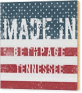 Made In Bethpage, Tennessee Wood Print