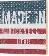 Made In Bicknell, Utah Wood Print
