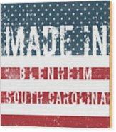 Made In Blenheim, South Carolina Wood Print
