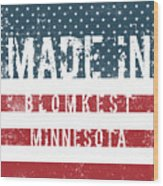 Made In Blomkest, Minnesota Wood Print