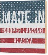 Made In Cooper Landing, Alaska Wood Print