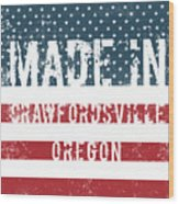 Made In Crawfordsville, Oregon Wood Print