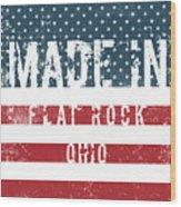 Made In Flat Rock, Ohio Wood Print