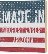Made In Forest Lakes, Arizona Wood Print